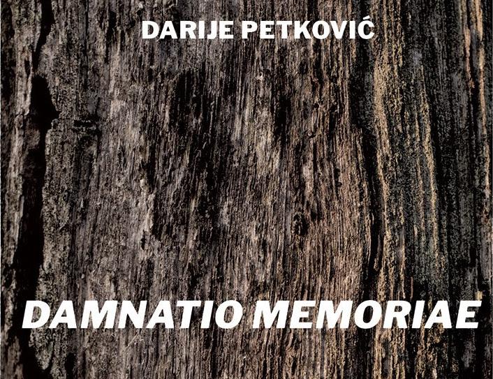 "Izložba ""Damnatio Memoriae"" Darija Petkovića"