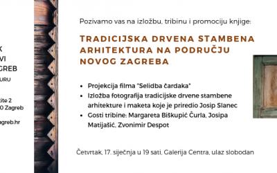 """""""Tradicijska drvena stambena arhitektura na području Novog ZG"""" – izložba"""
