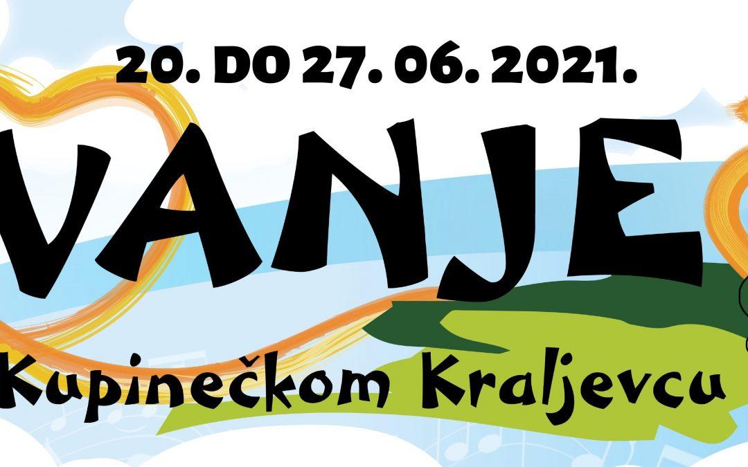 15. Ivanje u Kupinečkom Kraljevcu: 20. – 27. lipnja 2021.